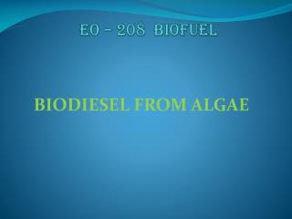 EO – 208  BIOFUEL