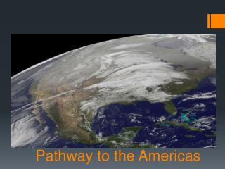 Pathway to the Americas