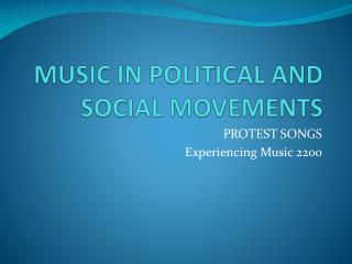 MUSIC IN POLITICAL AND SOCIAL MOVEMENTS