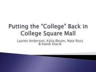 "Putting the ""College"" Back in College Square Mall"