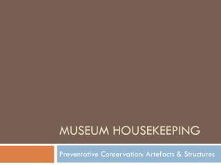 Museum Housekeeping