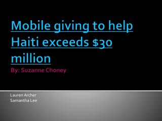 Mobile giving to help Haiti exceeds $30  million By: Suzanne  Choney