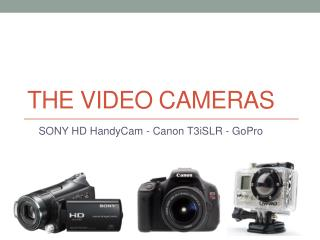 THE Video  cameraS