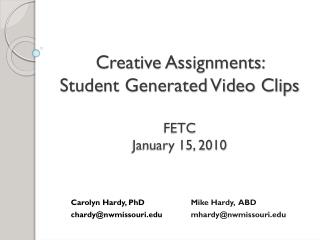 Creative Assignments:  Student Generated Video Clips FETC January 15, 2010