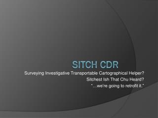 SITCH CDR