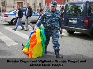 Russia: Organized Vigilante Groups Target and Attack LGBT People