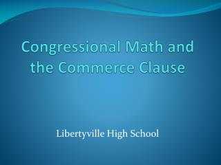 Congressional Math and the Commerce Clause