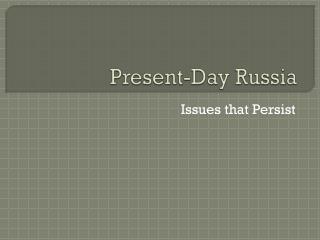 Present-Day Russia