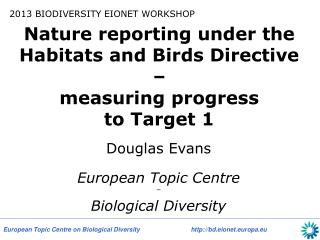 Nature reporting under the Habitats and Birds Directive  – measuring progress  to  Target 1