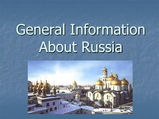 General Information About Russia