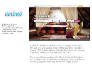 Website:  airbnb.com Twitter: @Airbnb Category :  Travel and Tourism Competitors:  VRBO