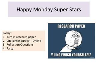Happy Monday Super Stars