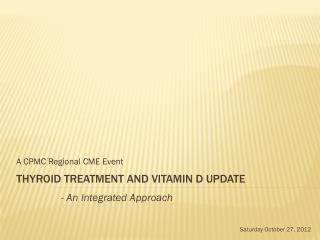 Thyroid Treatment and Vitamin D Update