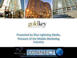 Presented by Blue Lightning Media,  Pioneers of the Mobile Marketing Industry