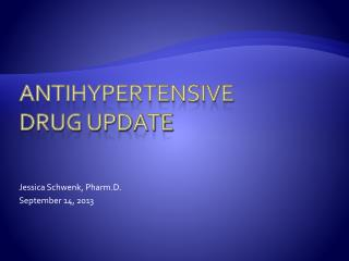 Antihypertensive  Drug Update