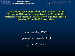 Zeenat Ali, PGY3 Joseph  Grisanti , MD June 7 th , 2012