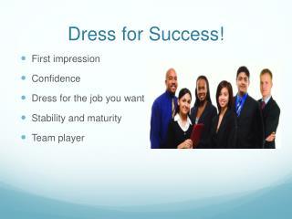 Dress for Success!
