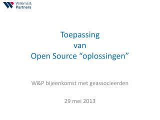 """Toepassing van Open Source """"oplossingen"""""""
