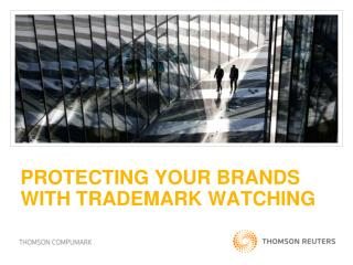 PROTECTING YOUR BRANDS  WITH TRADEMARK WATCHING
