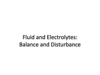 Fluid and Electrolytes: Balance and Disturbance