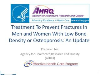Treatment To Prevent Fractures in Men and Women With Low Bone Density or Osteoporosis: An Update