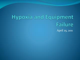 Hypoxia and Equipment Failure