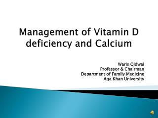 Management of Vitamin D deficiency and Calcium