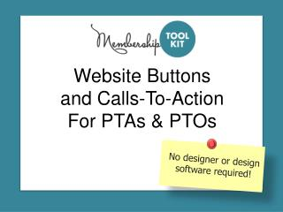 Website Buttons and Calls-To-Action For PTAs & PTOs