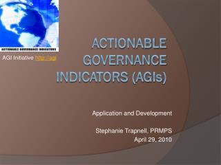 Actionable Governance Indicators (AGI s )