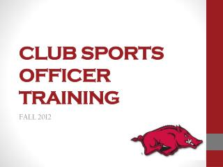 CLUB SPORTS OFFICER TRAINING