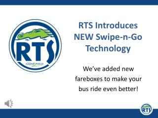 RTS Introduces NEW Swipe-n-Go Technology
