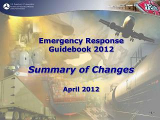 Emergency Response Guidebook 2012 Summary of Changes April 2012