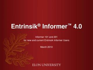 Entrinsik ®  Informer ™  4.0