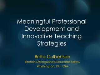 Meaningful Professional Development and Innovative Teaching Strategies