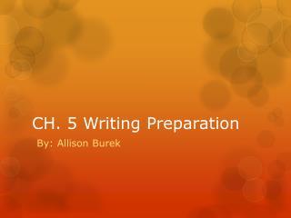 CH. 5 Writing Preparation