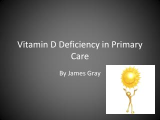 Vitamin D Deficiency in Primary Care
