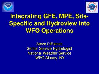 Integrating GFE, MPE, Site-Specific and  Hydroview  into WFO Operations