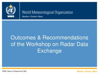 Outcomes & Recommendations of the Workshop on Radar Data Exchange