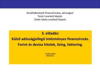 3. előadás:  Külső adósságjellegű intézményes finanszírozás.