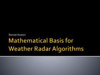 Mathematical Basis for Weather Radar Algorithms