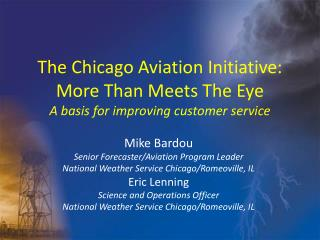 The Chicago Aviation Initiative: More Than Meets The Eye  A basis for improving customer service