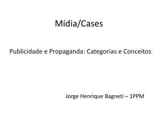 Mídia /Cases