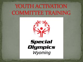 YOUTH ACTIVATION COMMITTEE TRAINING