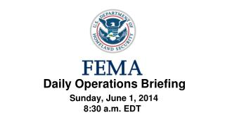 Daily Operations Briefing Sunday, June 1, 2014 8:30 a.m. EDT