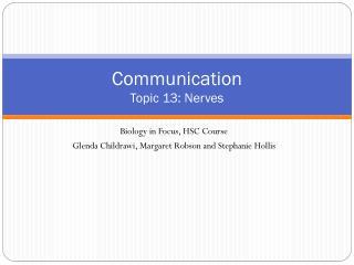 Communication Topic 13: Nerves