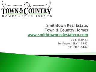 Smithtown Real Estate Company, Town & Country Homes