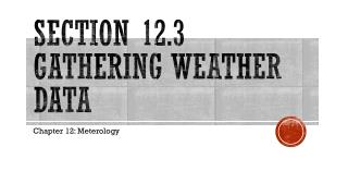 Section 12.3 gathering weather data