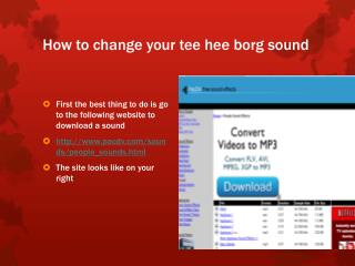 How to change your tee  hee  borg sound