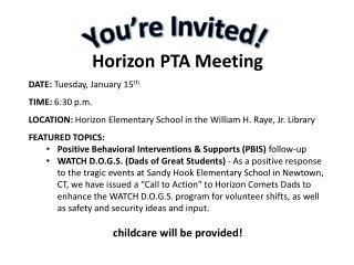 Horizon PTA Meeting DATE:  Tuesday, January 15 th TIME:  6:30 p.m.