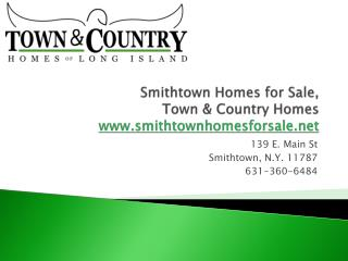 Smithtown Homes For Sale, Town & Country Homes